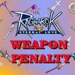 Weapon Penalty Ragnarok Mobile Eternal Love