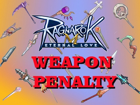 Weapon_Penalty Ragnarok Mobile Eternal Love