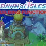 All Dawn of Isles Building Function