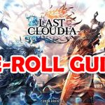 Last Cloudia Reroll Guide