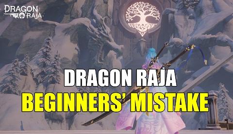 Dragon Raja beginners' mistake