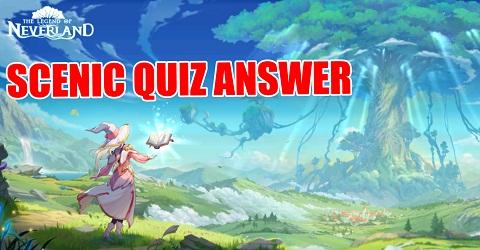 Legend of Neverland Scenic Quiz